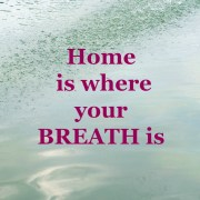 Home is breath