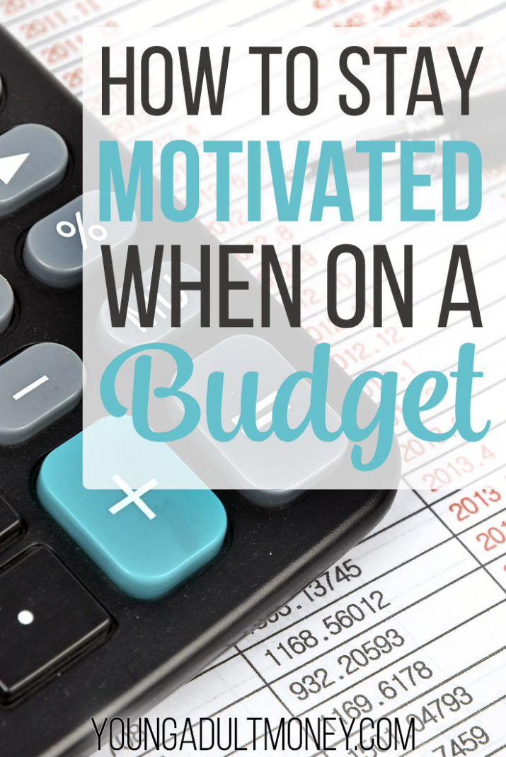 How to Stay Motivated When on a Budget Young Adult Money