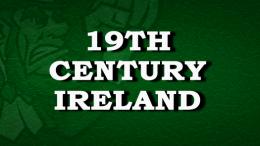 19th Century Ireland History