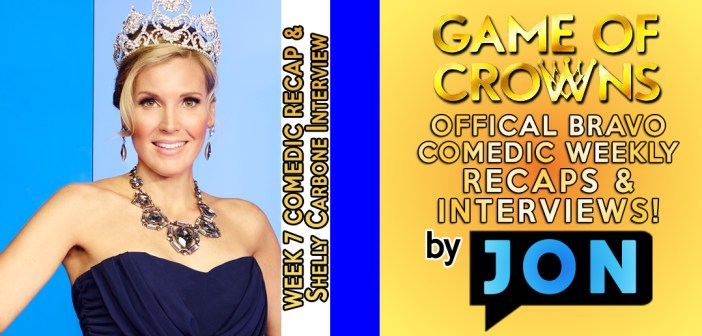 GAME OF CROWNS:  Week 7 Recap w/ Shelly Carbone