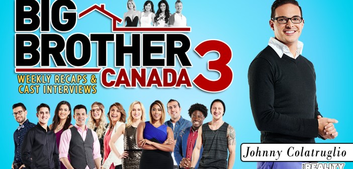 Big Brother Canada 3: Exit Interview w/ Johnny Colatruglio