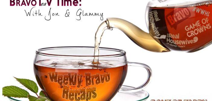Tea Time #Bravo Weekly Recap Show – Nov 23th 2015