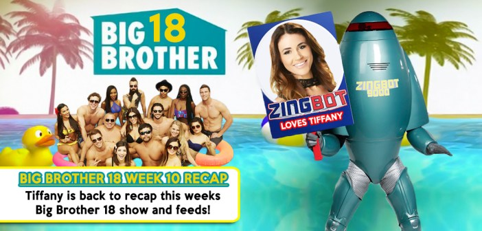 #BB18 Week 10 Recap Show With Tiffany Rousso