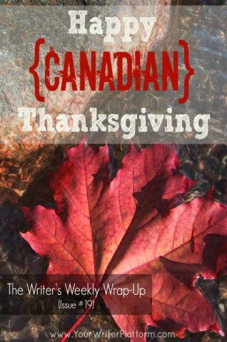 The Writer's Weekly Wrap-Up (Issue #19) Canadian Thanksgiving