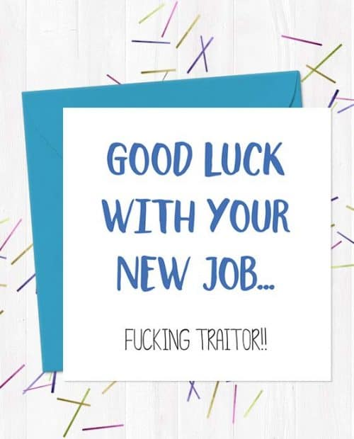 Rude, Funny  Offensive New Job Cards - You Said It Cards