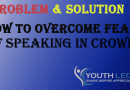 How to overcome my fear of speaking in crowd?