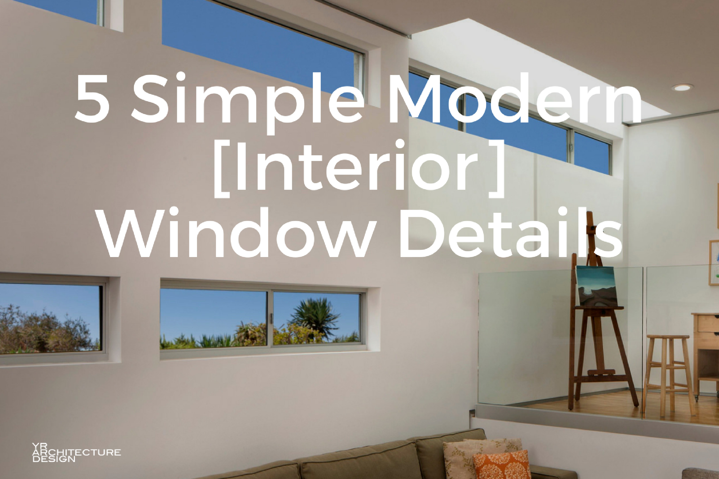 5 Simple Modern [Interior] Window Trim Details
