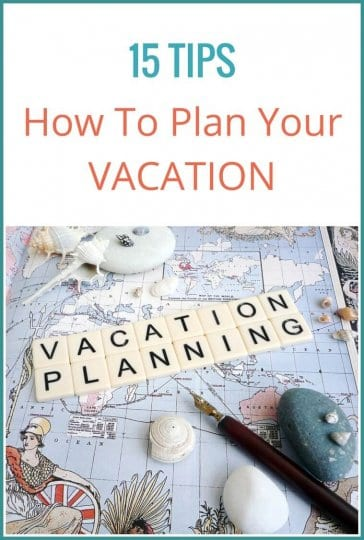 15 Helpful Tips for Planning a Trip you\u0027ll love (step by step guide)