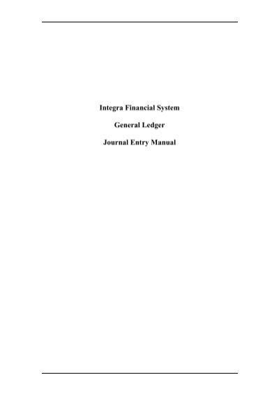 Integra Financial System General Ledger Journal Entry Manual - financial ledger