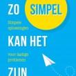 'Simpel is moeilijk, maar moeilijk is heel simpel'