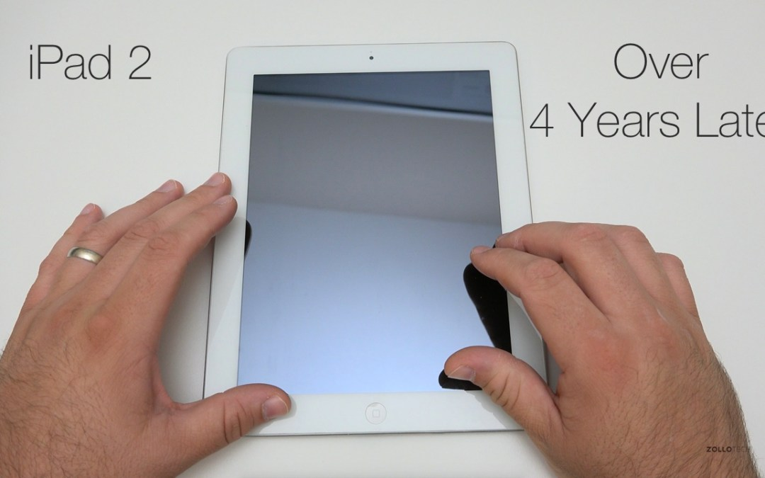 iPad 2 – Over 4 Years Later