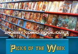 Snobby Comic Book Guy's Picks of The Week