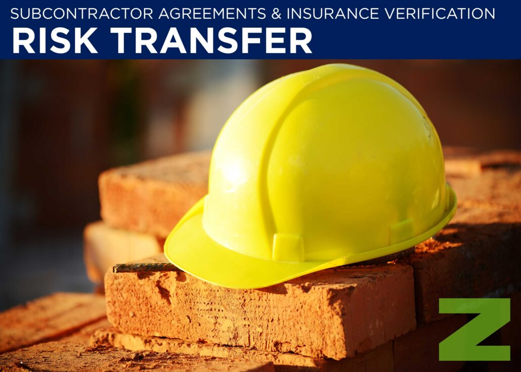 Zorn Insight Risk Transfer Subcontractor Agreements  Insurance - subcontractor agreements