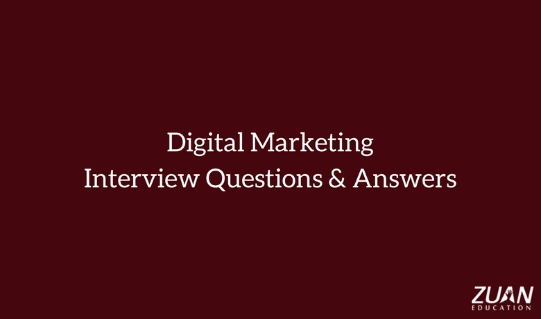 Top 60 Digital Marketing Interview Questions and Answers for 2018 - marketing interview questions