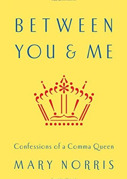 Mary Norris Between You & Me Confessions of a Comma Queen epub book