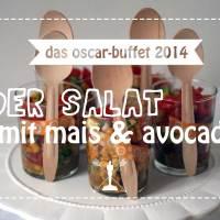 mais-salat mit tomaten & avocado {oscar buffet 2014}