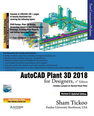 AutoCAD Plant 3D 2018 for Designers book by Prof Sham Tickoo Purdue - autocad designers
