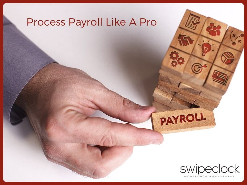 How To Process Payroll Like A Pro