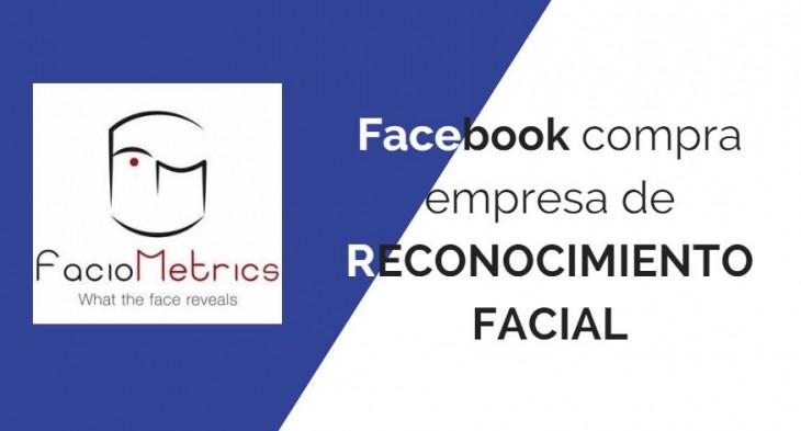Facebook adquiere empresa de software de análisis facial