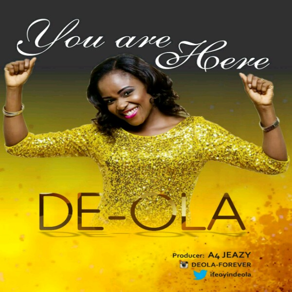 MUSIC: De-Ola – You Are Here | @ifeoyindeola