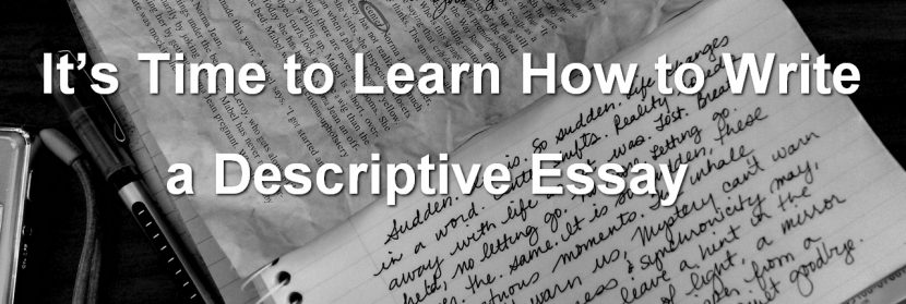It\u0027s Time to Learn How to Write a Descriptive Essay XpertWriters
