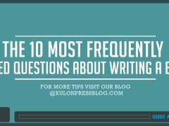 The 10 Most Frequently Asked Questions About Writing a Book