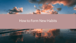 How to Form New Habits