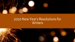 2020 New Year's Resolutions for Writers