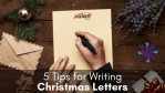 5 Tips for Writing Christmas Letters