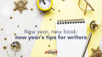 New Year's Tips for Writers