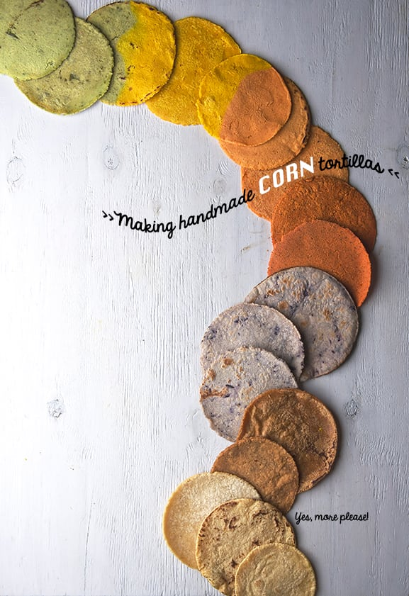 How-to-make-handmade-corn-tortillas-Yes,-more-please!