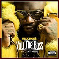 "Rick Ross Featuring Nicki Minaj- ""You The Boss"""