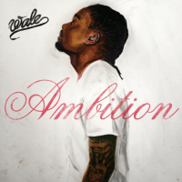 Wale - 'Ambition' (Feat. Meek Mill & Rick Ross)
