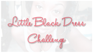 Little Black Dress Challenge!