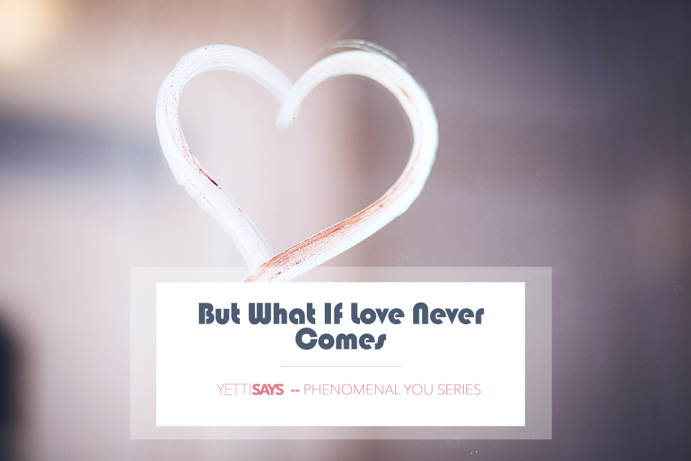 But What If Love Never Comes?