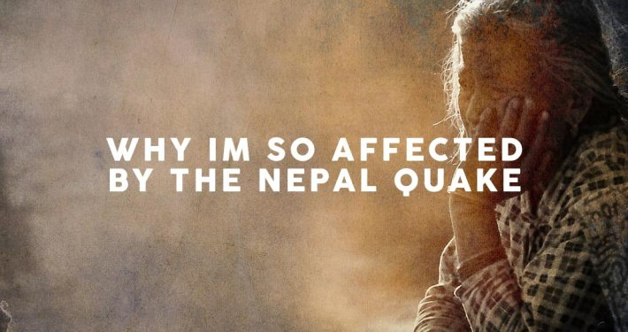 Why-I'm-so-affected-by-the-Nepal-Quake