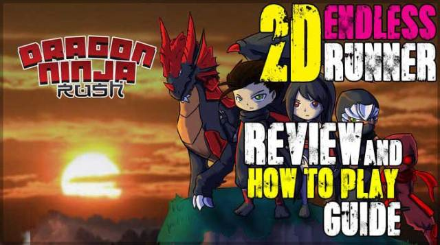 Dragon Ninja Rush 2D Endless Runner Review And How To Play Guide