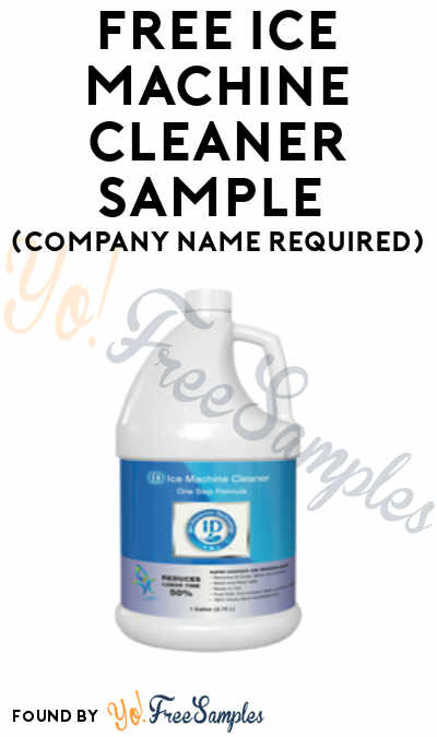 FREE ID Ice Machine Cleaner Sample (Company Name Required) - Yo - free samples of cleaning products