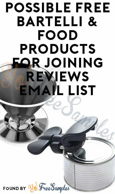 Possible FREE Bartelli  Food Products For Joining Reviews Email