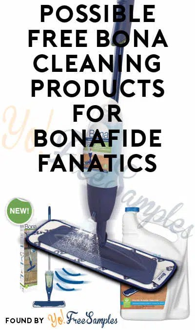 Fixed Link, Sorry Possible FREE Bona Cleaning Products For Bonafide - free samples of cleaning products