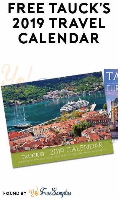 FREE Tauck\u0027s 2019 Travel Calendar Verified Received By Mail - Yo