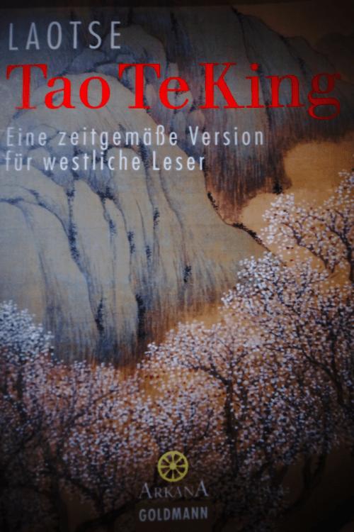 """Gedichte über die Erleuchtung - Laotse """"Tao Te King"""" - eine zeitgemässe Version für westliche Leser"""