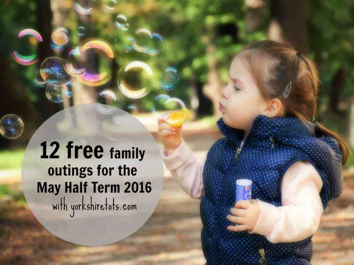 12 free family outings for the May Half Term 2016 - West Yorkshire