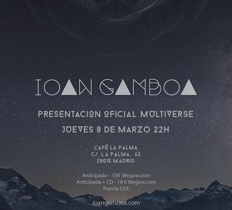"IOAN GAMBOA presenta ""Multiverse"" en Madrid."