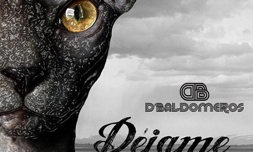 "D'BALDOMEROS lanza su segundo single""Déjame""."