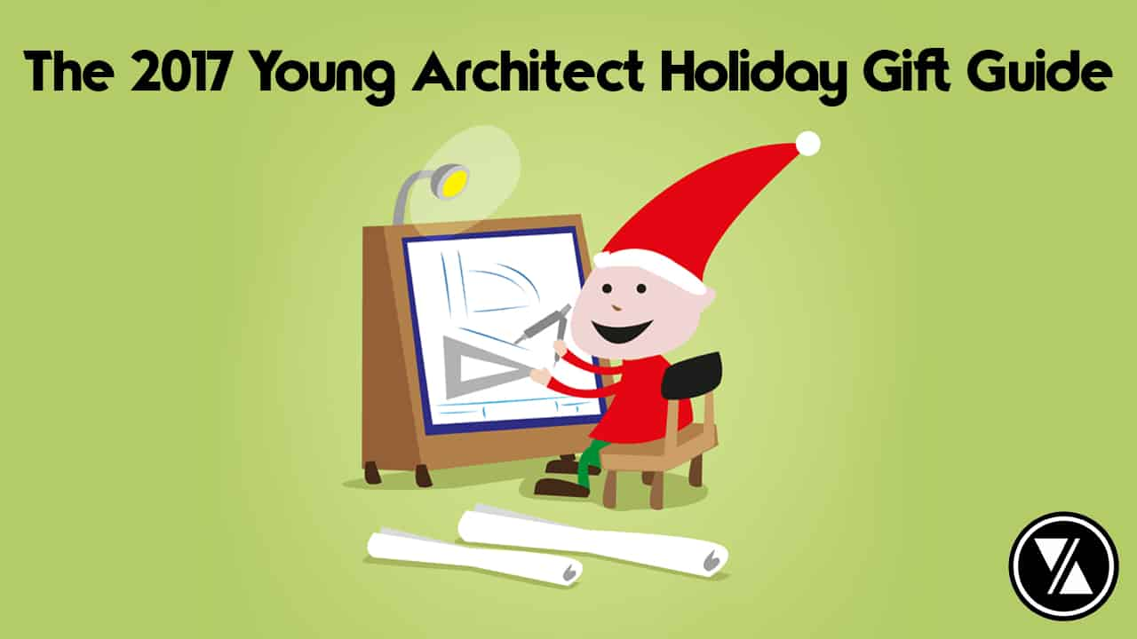 Great Gifts For Architects Young Architect 2017 Holiday Gift Guide