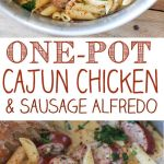 One Pot Cajun Chicken and Sausage Alfredo Pasta