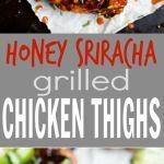 Grilled Honey Sriracha Chicken Thighs