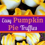 Easy Pumpkin Pie Truffles