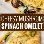 Cheesy Mushroom and Spinach Omelet